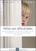 Niños con dificultades. Guía para diagnosticar, comprender y ayudar a tu hijo...