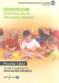 Didáctica de la Educación Infantil. Pruebas libres. Técnico Superior en Educación Infantil. Formación profesional para el empleo.