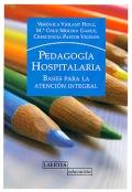 Pedagogía hospitalaria. Bases para la atención integral.