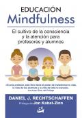 Educación Mindfulness. El cultivo de la consciencia y la atención para profesores y alumnos