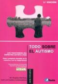 Todo sobre el autismo. Los trastornos del espectro autista ( TEA ). Guía completa basada en la ciencia y en la experiencia.
