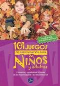 101 juegos de improvisación para niños y adultos. Diversión y creatividad a través de la improvisación y la interpretación.