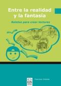 Entre la realidad y la fantasía. Relatos para crear lectores