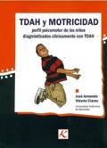 TDAH y motricidad. Perfil psicomotor de los niños diagnosticados clínicamente con TDAH