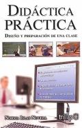 Didáctica práctica. Diseño y preparación de una clase.