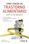 Cómo vencer un trastorno alimentario. Ayude a su hijo adolescente
