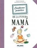 Cuaderno práctico de la futura mamá.
