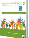 Aprender a convivir 3. Guía profesor y Recursos . Programa para la adquisición de habilidades en educación infantil