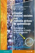 Enseñar ciencias sociales con métodos activos de aprendizaje. Reflexiones y propuestas a través de la indagación.