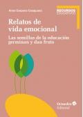 Relatos de vida emocional. Las semillas de educación germinan y dan fruto.