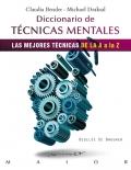 Diccionario de técnicas mentales. Las mejores técnicas de la A a la Z