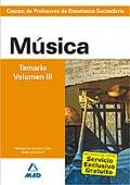 Música. Temario. Volumen III. Cuerpo de Profesores de Enseñanza Secundaria.
