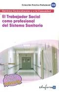 El Trabajador Social como profesional del Sistema Sanitario. Servicios Socioculturales y a la Comunidad.