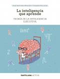 La inteligencia que aprende. Teoría de la inteligencia ejecutiva