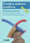 Cuentos motores acuáticos. El modelo fantástico. Los cuentos también cuentan en las actividades acuáticas infantiles.