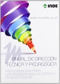 Manual de dirección técnica y pedagógica. Profesionalidad para las organizaciones de deporte en edad escolar