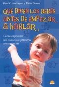 Que dicen los bebes antes de empezar a hablar. Como expresan los niños sus primeros sentimientos.