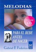 Melodías para el bebé antes de nacer. (incluye CD)
