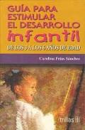 Guía para estimular el desarrollo infantil. De los tres a los seis años de edad.