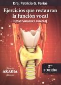 Ejercicios que restauran la función vocal. (Observaciones clínicas)