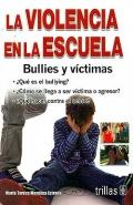 La violencia en la escuela. Bullies y víctimas.