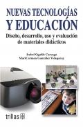 Nuevas tecnologías y educación. Diseño, desarrollo, uso y evaluación de materiales didácticos