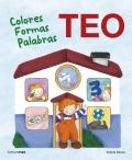 Teo. Colores Formas Palabras. Aprende conTeo