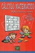Cálculo matemático. 100 puzles y juegos para sumar, restar, multiplicar y dividir.