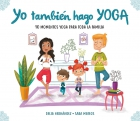Yo también hago Yoga. 10 momentos yoga para toda la familia
