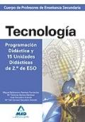 Tecnología. Programación Didáctica y 15 Unidades Didácticas de 2º de ESO. Cuerpo de Profesores de Enseñanza Secundaria.