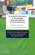 Orientación educativa y tecnologías de la información y la comunicación. Nuevas respuestas para nuevas realidades