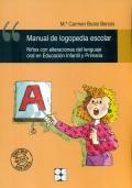 Manual de logopedia escolar. Niños con alteraciones del lenguaje oral en educación infantil y primaria