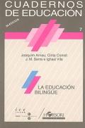 La educación bilingüe. Cuadernos de educación.