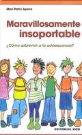 Maravillosamente insoportable. ¿Cómo sobrevivir a la adolescencia?