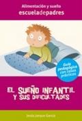 El sueño infantil y sus dificultades. Guía psicopedagógica con casos prácticos.