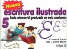 Nueva escritura ilustrada 5. Serie elemental graduada en seis cuadernos.