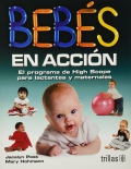 Bebés en acción. El programa de High Scope para lactantes y maternales.