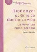 Biodanza: el arte de danzar la vida. La vivencia como terapia.