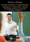 Acción tutorial y orientación: aceptación, compromiso, valores. Una propuesta de estilo para la intervención de tutores y orientadores