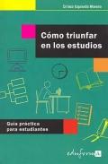 Cómo triunfar en los estudios. Guía práctica para estudiantes.