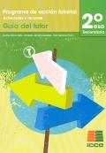 Programa de acción tutorial. Actividades y recursos. 2 de secundaria. Guía del tutor.