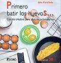 Primero batir los huevos... Cocina creativa para jóvenes principiantes.