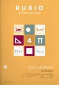 Rubio el arte de aprender. Matemáticas evolución 4. Sistema métrico decimal: medidas de longitud, capacidad y peso. Números complejos e incomplejos. Medidas de superficie.