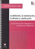 La definición, la enumeración, la división y clasificación. Caracterización lingüística y tratamiento didáctico.