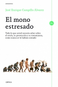 El mono estresado. Todo lo que usted necesita saber sobre el estrés, su prevención y su tratamiento, como nunca se lo habían contado