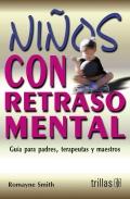 Niños con retraso mental. Guía para padres, terapeutas y maestros.