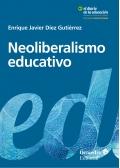 Neoliberalismo educativo. Educando al nuevo sujeto neoliberal