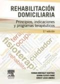 Rehabilitación domiciliaria. Principios, indicaciones y programas terapéuticos.