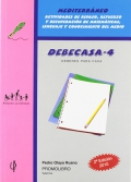 DEBECASA-4. Mediterráneo. Actividades de repaso, refuerzo y recuperación de matemáticas, lenguaje y conocimiento del medio.