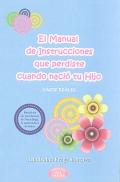 El manual de instrucciones que perdiste cuando nació tu hijo.